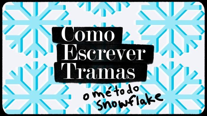 Como escrever um romance usando o método do floco de neve