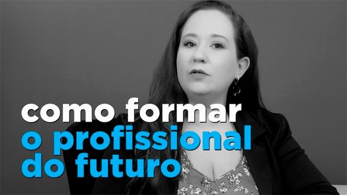 Como formar profissionais do futuro